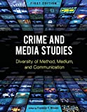 Crime and Media Studies: Diversity of Method, Medium, and Communication