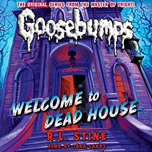 Classic Goosebumps: Welcome to Dead House Audiobook