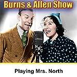 Playing Mrs. North: Burns & Allen | George Burns,Gracie Allen