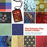 img - for The Polymer Clay Artist's Guide: A Directory of Mixes, Colors, Textures, Faux Finishes, and Surface Effects book / textbook / text book