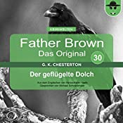 Der geflügelte Dolch (Father Brown - Das Original 30) | Gilbert Keith Chesterton