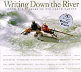 img - for Writing Down the River: Into the Heart of the Grand Canyon book / textbook / text book