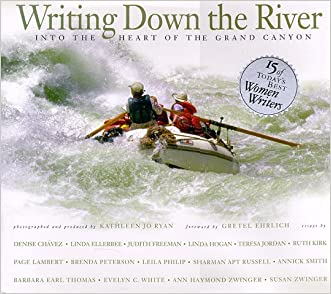 Writing Down the River: Into the Heart of the Grand Canyon
