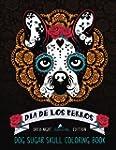 Dia De Los Perros: Dog Sugar Skull Co...