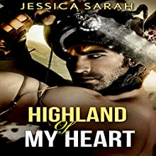 Highland of My Heart (       UNABRIDGED) by Jessica Sarah Narrated by Audrey Lusk