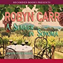 Summer in Sonoma (       UNABRIDGED) by Robyn Carr Narrated by Kate Turnbull