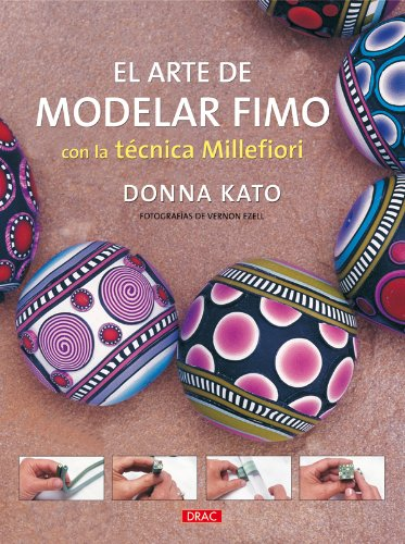 EL ARTE DE MODELAR FIMO CON LA TECNICA MILLEFIORI