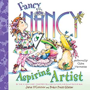 Fancy Nancy: Aspiring Artist | [Jane O'Connor, Robin Preiss Glasser]
