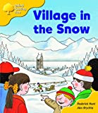 Oxford Reading Tree: Stage 5: Storybooks (magic Key): Village in the Snow (Oxford Reading Tree)