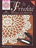La Frivolit : Dentelle aux navettes