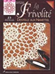 Frivolit (La): dentelle aux navettes