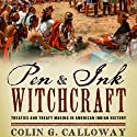 Pen and Ink Witchcraft: Treaties and Treaty Making in American Indian History Audiobook by Colin G. Calloway Narrated by Stephen McLaughlin