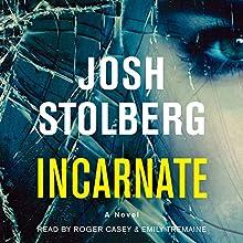 Incarnate: A Novel | Livre audio Auteur(s) : Josh Stolberg Narrateur(s) : Roger Casey, Emily Tremaine