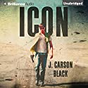 Icon (       UNABRIDGED) by J. Carson Black Narrated by Ryan Johnson