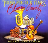 Toons for Our Times: A Bloom County Book of Heavy Metal Rump 'N Roll (0316107093) by Breathed, Berke