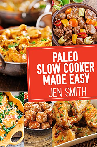 Paleo Slow Cooker Made Easy by Jen Smith ebook deal