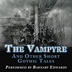 The Vampyre and Other Short Gothic Tales | John Polidori,Arthur Conan Doyle,M. R. James,Ambrose Bierce,Rudyard Kipling,W. F. Harvey,Barry Pain