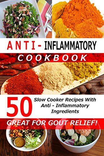 Anti Inflammatory Cookbook - 50 Slow Cooker Recipes With Anti - Inflammatory Ingredients - (Great For Gout Relief!) Crockpot Recipes, Slow Cooker Recipes, (Low Cooker Cookbooks, Crockpot Cookbooks) - Kate Marshall | shopswell