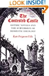 CONTESTED CASTLE: GOTHIC NOVELS AND T...