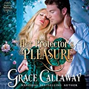 Her Protector's Pleasure: Mayhem in Mayfair, Volume 3 | Grace Callaway