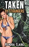 Taken by Strangers:  Bareback in the Woods (English Edition)