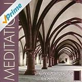 Meditation - Gregorianische Gesänge
