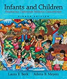 img - for Infants and Children Plus NEW MyDevelopmentLab with Pearson eText Valuepack Access Card -- Access Card Package (8th Edition) (Berk & Meyers, The Infants, Children, and Adolescents Series, 8th Edition) book / textbook / text book