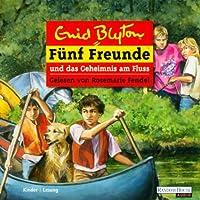 Fünf Freunde und das Geheimnis am Fluss (Fünf Freunde 47) Hörbuch von Enid Blyton Gesprochen von: Rosemarie Fendel