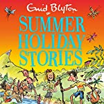 Summer Holiday Stories: 22 Sunny Tales | Enid Blyton