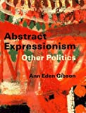 img - for Abstract Expressionism: Other Politics by Gibson Professor Ann Eden (1997-08-25) Hardcover book / textbook / text book