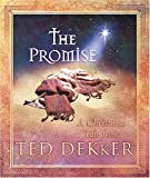 The Promise: A Christmas Tale (1404102337) by Ted Dekker