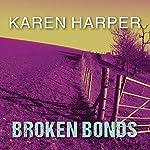 Broken Bonds: Cold Creek, Book 3 | Karen Harper