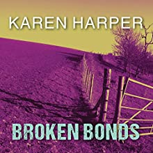 Broken Bonds: Cold Creek, Book 3 (       UNABRIDGED) by Karen Harper Narrated by Chandra Skyye