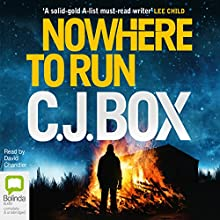 Nowhere to Run (       UNABRIDGED) by C. J. Box Narrated by David Chandler