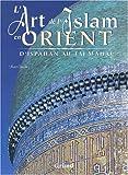 echange, troc Henri Stierlin - L'art et l'Islam en Orient. D'Ispahan au Taj Mahal
