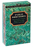 47 Great Short Stories: Stories by Poe, Chekhov, Maupassant, Gogol, O. Henry and Twain (Dover Thrift) (0486271781) by Dover