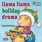 Llama Llama Holiday Drama | Anna Dewdney