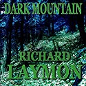 Dark Mountain (       UNABRIDGED) by Richard Laymon Narrated by Randy Hames