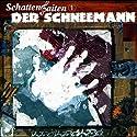 Der Schneemann (Schattensaiten 1) Hörspiel von Katja Behnke Gesprochen von: Walter Blohm, Matthias Felling