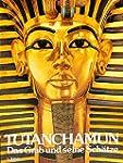 Tutanchamun: Das Grab und seine Sch�tze