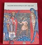 English Romanesque Art 1066-1200