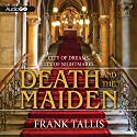 Death and the Maiden: A Max Leibermann Mystery, Book 6 Audiobook by Frank Tallis Narrated by Robert Fass