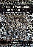 Defining Boundaries in al-Andalus: Muslims, Christians, and Jews in Islamic Iberia