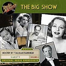 The Big Show, Volume 4 Radio/TV Program by  NBC Radio Narrated by Tallulah Bankhead