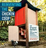 Reinventing the Chicken Coop: 14 Original Designs with Step-by-Step Building Instructions (English Edition)
