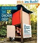 Reinventing the Chicken Coop: 14 Orig...