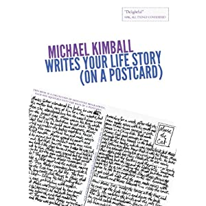 Michael Kimball Writes Your Life Story (on a postcard)