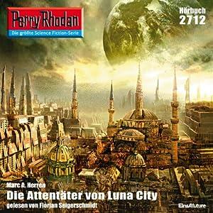 Die Attentäter von Luna-City (Perry Rhodan 2712) Hörbuch