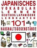 Japanisches Vokabular Lernen - Deutsch/Japanische Lernkarten - 101 Haushaltsgegenst�nde