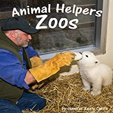 Animal Helpers: Zoos (       UNABRIDGED) by Jennifer Keats Curtis Narrated by Eric Nyquist